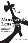 """""""More Work! Less Pay!"""": Rebellion and Repression in Italy, 1972-77 - Phil Edwards"""