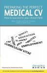 Preparing The Perfect Medical Cv - Matt Green, Vivek Sivarajan