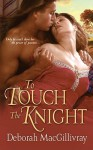 To Touch the Knight - Deborah MacGillivray