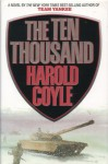 The Ten Thousand - Harold Coyle