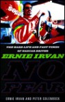No Fear: Ernie Irvan: The Nascar Driver's Story of Tragedy and Triumph - Ernie Irvan, Peter Golenbock