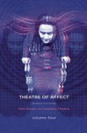 Theatres of Affect: New Essays on Canadian Theatre, Vol 4 - Erin Hurley