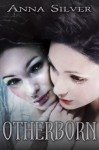 Otherborn (The Otherborn Series) - Anna Silver