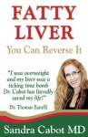 Fatty Liver You Can Reverse It - Thomas Eanelli, Sandra Cabot