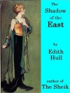 The Shadow of the East (romance, enhanced edition) - E.M. Hull