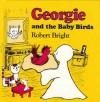 Georgie and the Baby Birds - Robert Bright