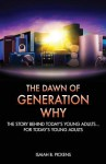 The Dawn of Generation Why: The Story Behind Today's Young Adults... for Today's Young Adults - Isaiah B Pickens, Colin Bootman, Emanuel Jenkins