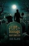 The Life of a Teenage Body-Snatcher - Doug MacLeod