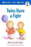 Twins Have a Fight (Ready-To-Read - Level Pre1 (Quality)) - Ellen Weiss