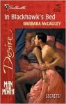 In Blackhawk's Bed (Man Of The Month / Secrets!) - Barbara McCauley
