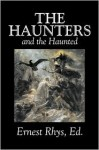 The Haunters and the Haunted - Ernest Rhys, Edgar Allan Poe, Arthur Machen