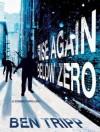 Rise Again: Below Zero - Ben Tripp, Kirsten Potter