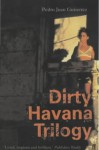 Dirty Havana Trilogy - Pedro Juan Gutiérrez