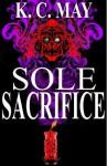 Sole Sacrifice - K.C. May