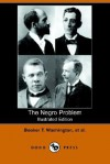 The Negro Problem (Illustrated Edition) (Dodo Press) - Charles W. Chesnutt, H. T. Kealing, Booker T. Washington