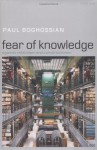 Fear of Knowledge: Against Relativism and Constructivism - Paul Boghossian