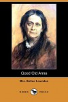 GOOD OLD ANNA (WHAT IS ANNA HIDING?) - Marie Belloc Lowndes