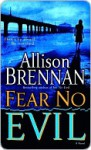 Fear No Evil (No Evil Trilogy, #3) - Allison Brennan