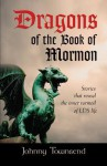 Dragons of the Book of Mormon - Johnny Townsend