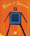 Blue & Square - Hervé Tullet