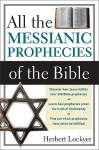 All the Messianic Prophecies of the Bible - Herbert Lockyer