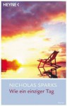 Wie ein einziger Tag - Nicholas Sparks, Bettina Runge