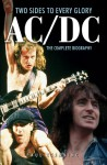 AC/DC: Two Sides to Every Glory: The Complete Biography - Paul Stenning, Rob Johnstone