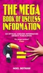 The Mega Book of Useless Information - Noel Botham