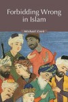 Forbidding Wrong in Islam: An Introduction - Michael Alan Cook