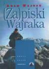 (Za)piski Wajraka - Adam Wajrak