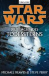 Star Wars: Die Macht des Todessterns - Andreas Kasprzak, Michael Reaves, Steve Perry