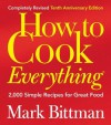 How to Cook Everything (Completely Revised 10th Anniversary Edition) - Mark Bittman