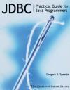 JDBC: Practical Guide for Java Programmers - Gregory D Speegle, E. Edward Bittar