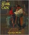 The Mark of Cain - Carolyn Wells