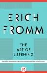 The Art of Listening - Erich Fromm