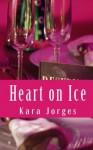 Heart on Ice - Kara Jorges