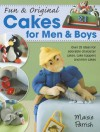 Fun & Original Cakes for Men & Boys: Over 25 Ideas for Adorable Character Cakes, Cake Toppers and Mini Cakes - Maisie Parrish