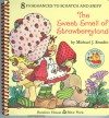Strawberry Shortcake - The Sweet Smell of Strawberryland (A Sniffy Book) - Michael J. Smollin
