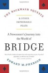 The Backwash Squeeze and Other Improbable Feats: A Bridge Odyessey - Edward McPherson