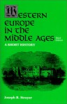 Western Europe in the Middle Ages: A Short History - Joseph Reese Strayer