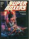 Super Boxers - Ron Wilson, John Byrne, Armando Gil
