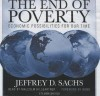 The End of Poverty: Economic Possibilities for Our Time - Jeffrey D. Sachs, Malcolm Hillgartner