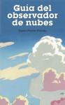 Guía del observador de nubes - Gavin Pretor-Pinney, Patricia Antón de Vez