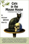 Cats in the Mouse House: A Nicholas Drake Novel - Michael Woods
