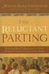The Reluctant Parting: How the New Testament's Jewish Writers Created a Christian Book - Julie Galambush, James Carroll