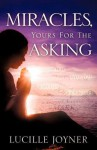 Miracles, Yours for the Asking - Lucille Joyner
