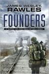 Founders - James Wesley Rawles