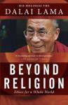 Beyond Religion: Ethics for a Whole World - Dalai Lama XIV, Alexander Norman
