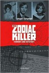 The Zodiac Killer: Terror and Mystery (True Crime) - Brenda Haugen