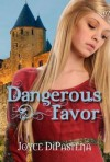 Dangerous Favor - Joyce DiPastena